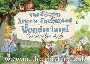 Alice's Enchanted Wonderland at Mother Shipton's 1